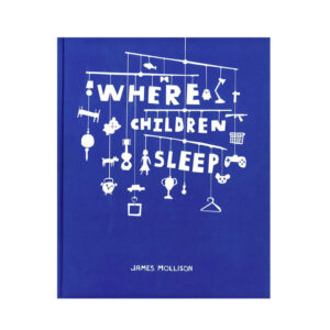 Where Children Sleep book by James Mollison