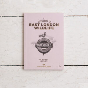 FIELD GUIDE TO EAST LONDON WILDLIFE COLLECTOR'S EDITION