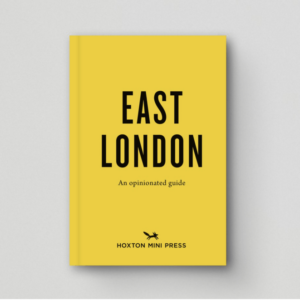 East London - An Opinionated Guide